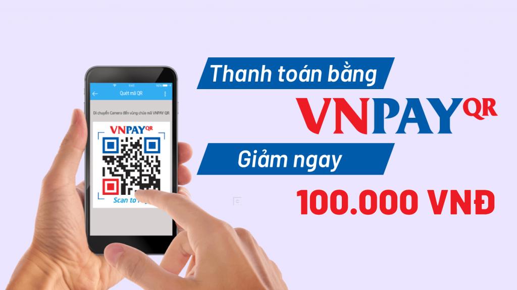 Thanh toán qua VNPAY, giảm ngay 100.000đ
